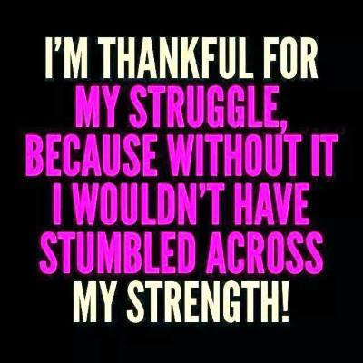 Thankful for struggle